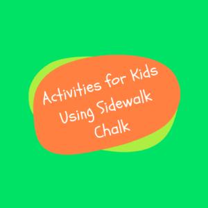 Great Outdoor Activities for Kids Using Sidewalk Chalk